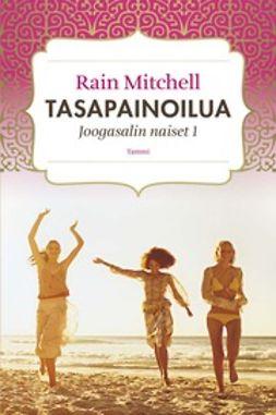 Mitchell, Rain - Tasapainoilua: Joogasalin naiset 1, e-kirja
