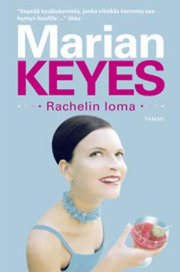 Keyes, Marian - Rachelin loma, e-bok