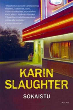 Slaughter, Karin - Sokaistu, e-kirja