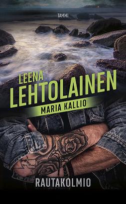 Lehtolainen, Leena - Rautakolmio: Maria Kallio 12, e-kirja