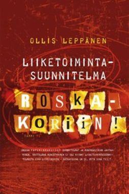 Leppänen, Ollis - Liiketoimintasuunnitelma roskakoriin, e-kirja
