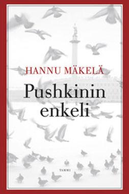 Mäkelä, Hannu - Pushkinin enkeli, e-kirja