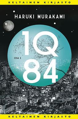 Murakami, Haruki - 1Q84: Osa 3, e-bok