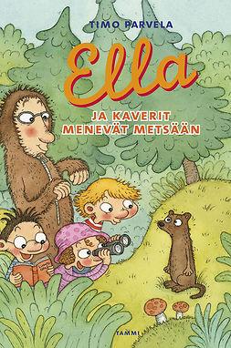 Parvela, Timo - Ella ja kaverit menevät metsään, ebook