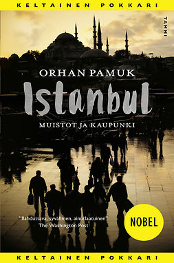 Pamuk, Orhan - Istanbul: Muistot ja kaupunki, ebook