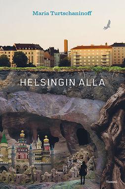 Turtschaninoff, Maria - Helsingin alla, e-bok