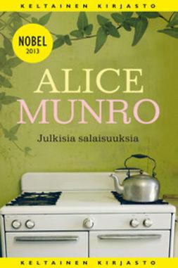 Munro, Alice - Julkisia salaisuuksia, e-kirja