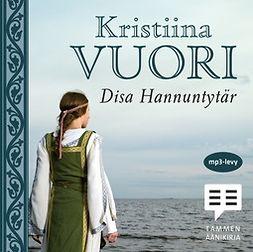 Vuori, Kristiina - Disa Hannuntytär, audiobook