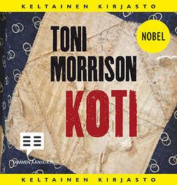 Morrison, Toni - Koti, äänikirja
