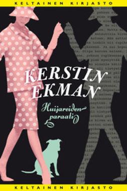 Ekman, Kerstin - Huijareiden paraati, ebook