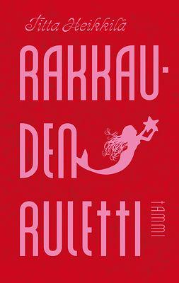 Heikkilä, Titta - Rakkauden ruletti, e-kirja
