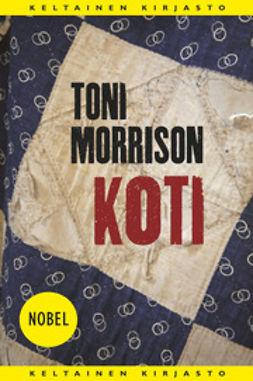 Morrison, Toni - Koti, e-kirja