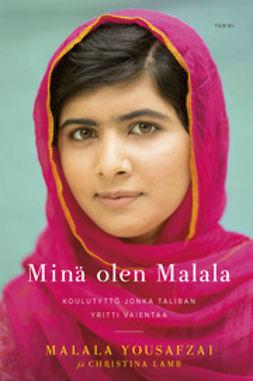 Lamb, Christina - Minä olen Malala: Koulutyttö jonka Taliban yritti vaientaa, ebook