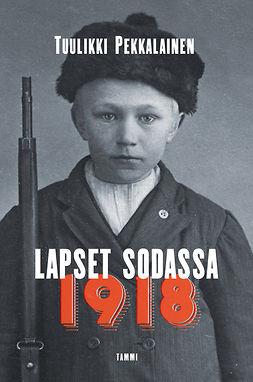 Pekkalainen, Tuulikki - Lapset sodassa 1918, e-kirja