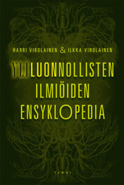Virolainen, Harri - Yliluonnollisten ilmiöiden ensyklopedia, ebook