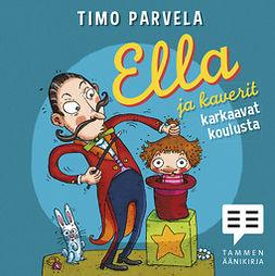 Parvela, Timo - Ella ja kaverit karkaavat koulusta, äänikirja