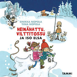 Nopola, Sinikka - Heinähattu, Vilttitossu ja iso Elsa, audiobook