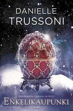 Trussoni, Danielle - Enkelikaupunki, e-kirja