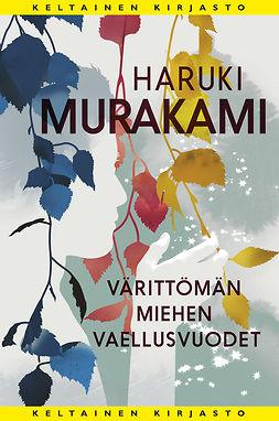 Murakami, Haruki - Värittömän miehen vaellusvuodet, e-kirja