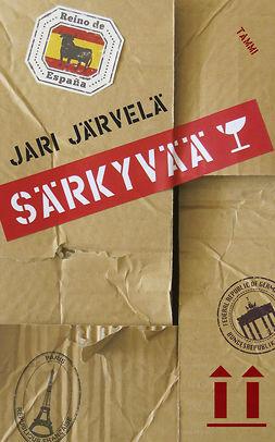 Järvelä, Jari - Särkyvää, ebook