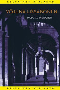 Mercier, Pascal - Yöjuna Lissaboniin, e-kirja