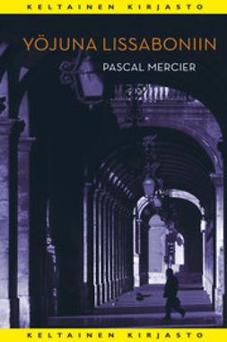 Mercier, Pascal - Yöjuna Lissaboniin, e-bok