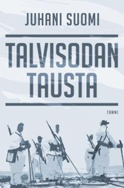 Suomi, Juhani - Talvisodan tausta, e-kirja