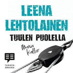 Lehtolainen, Leena - Tuulen puolella: Maria Kallio 6, äänikirja