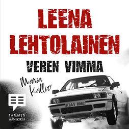 Lehtolainen, Leena - Veren vimma: Maria Kallio 8, äänikirja