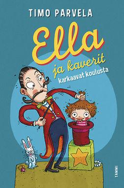 Parvela, Timo - Ella ja kaverit karkaavat koulusta, ebook