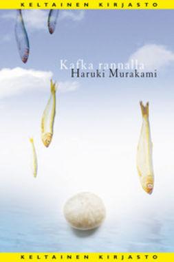 Murakami, Haruki - Kafka rannalla, e-bok