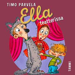 Parvela, Timo - Ella teatterissa, äänikirja