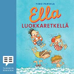Parvela, Timo - Ella luokkaretkellä, äänikirja