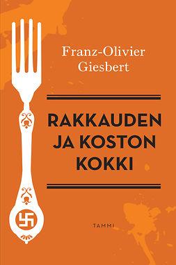 Giesbert, Franz-Olivier - Rakkauden ja koston kokki, ebook