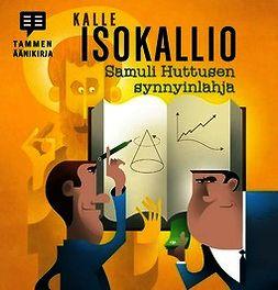 Isokallio, Kalle - Samuli Huttusen synnyinlahja, äänikirja