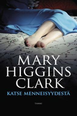 Clark, Mary Higgins - Katse menneisyydestä, e-bok