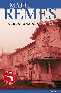 Remes, Matti - Verenpunainen spiraali, ebook