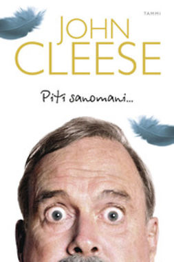 Cleese, John - Piti sanomani…, ebook