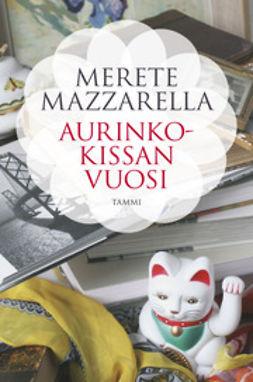 Mazzarella, Merete - Aurinkokissan vuosi, ebook