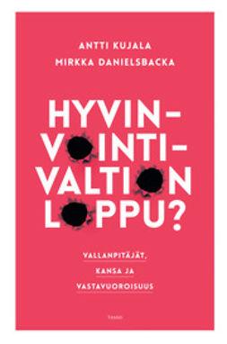 Danielsbacka, Mirkka - Hyvinvointivaltion loppu: Vallanpitäjät, kansa ja vastavuoroisuus, e-bok