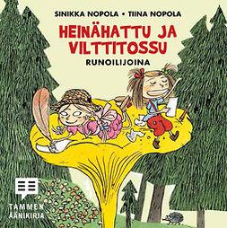 Nopola, Tiina - Heinähattu ja Vilttitossu runoilijoina, äänikirja