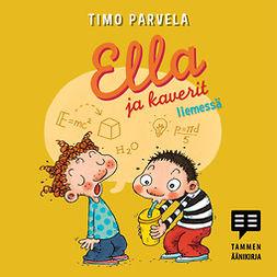 Parvela, Timo - Ella ja kaverit liemessä, äänikirja