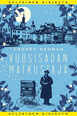 Neuman, Andrés - Vuosisadan matkustaja, ebook