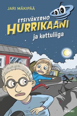 Mäkipää, Jari - Etsiväkerho Hurrikaani ja kettuliiga, e-kirja
