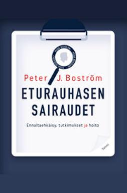 Boström, Peter J. - Eturauhasen sairaudet: Ennaltaehkäisy, tutkimukset ja hoito, e-kirja