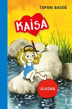 Bagge, Tapani - Ulkona (Kaisa-sarja), e-kirja
