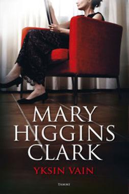 Clark, Mary Higgins - Yksin vain, e-kirja