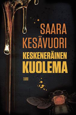 Kesävuori, Saara - Keskeneräinen kuolema, ebook
