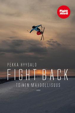 Hyysalo, Pekka - Fight Back: Toinen mahdollisuus, e-kirja