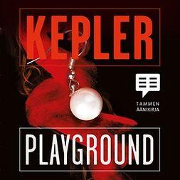 Kepler, Lars - Playground, äänikirja